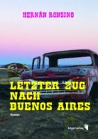 Ronsino-Letzter-Zug-nach-Buenos-Aires small